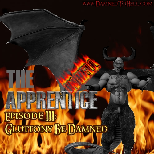 "The Apprentice In Hell: Episode 3: Glottony Be Damned <span class=""label label-danger"">NC-17</span>"